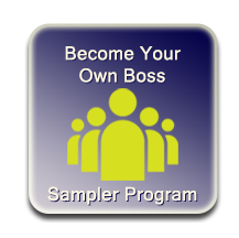 Become Your Own Boss - Sampler Program
